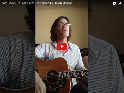 Sara Smile - Hall and Oates Cover Performed by Steven Menconi